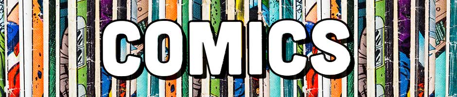 Comics page banner. Pictured is several single issue comics with the word Comics laid over top.